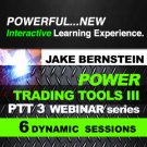 POWER TRADING TOOLS III ( PTT III ) Webinar Series - NON- CLIENT